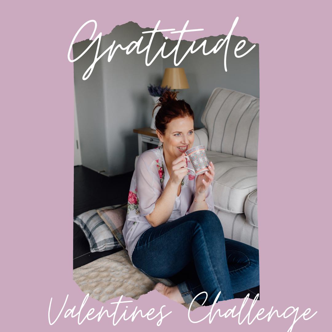 Valentines – 21 Day Gratitude Challenge
